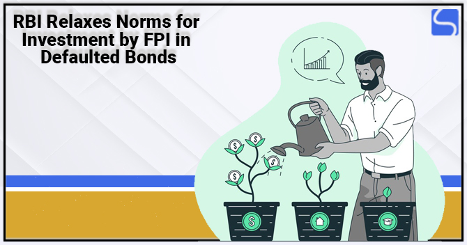 RBI Relaxes Norms for Investment by FPI in Defaulted Bonds