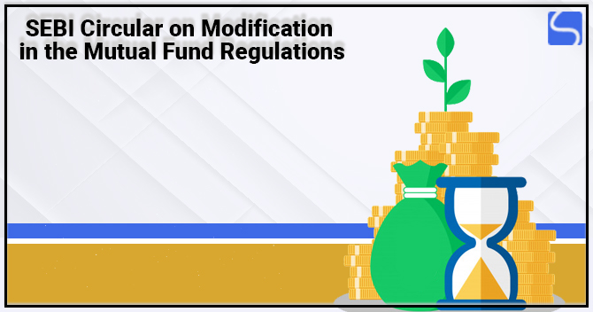 SEBI Circular on Modification in the Mutual Fund Regulations