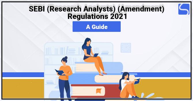 SEBI Research Analysts Amendment Regulations 2021