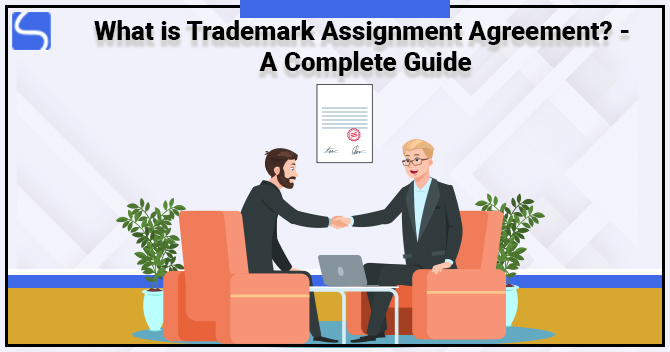 What is the Trademark Assignment Agreement? – A Complete Guide