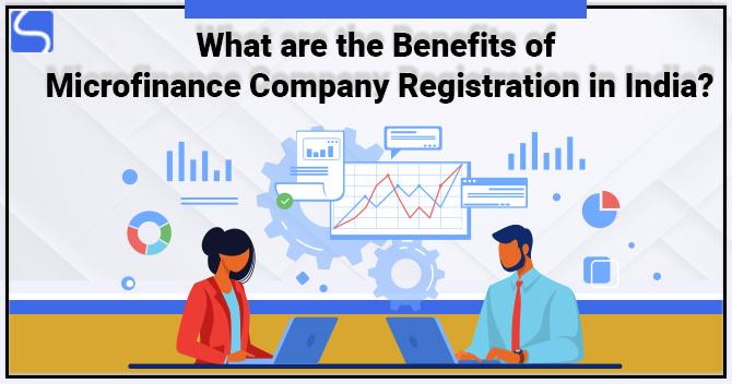 Benefits of Microfinance Company Registration