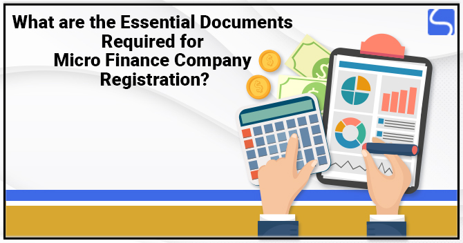 Documents Required for Micro Finance Company Registration