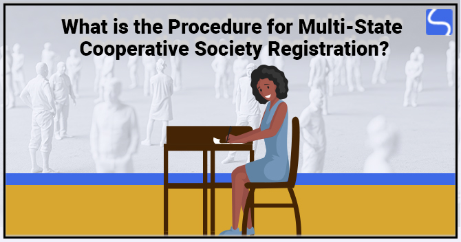 Procedure for Multi State Cooperative Society Registration in India