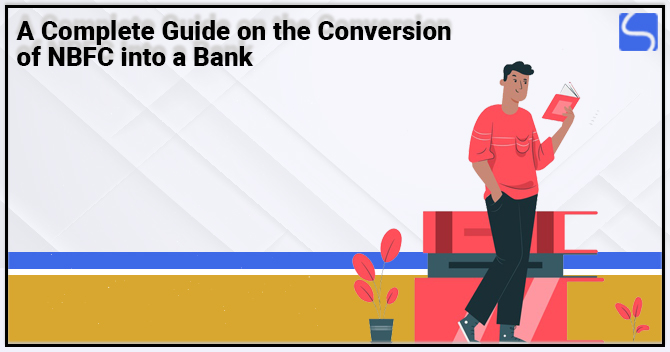 Conversion of NBFC into a Bank