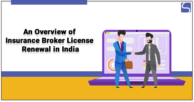 An Overview of Insurance Broker License Renewal in India