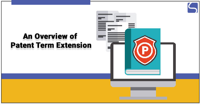 An Overview of Patent Term Extension