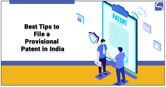 Best Tips for Filing of Provisional Patent in India