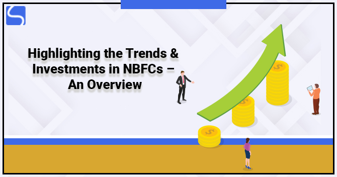 Trends & Investments in NBFCs