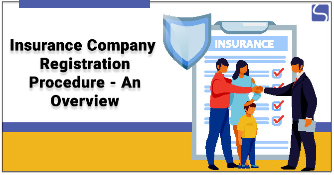 Insurance Company Registration Procedure - An Overview