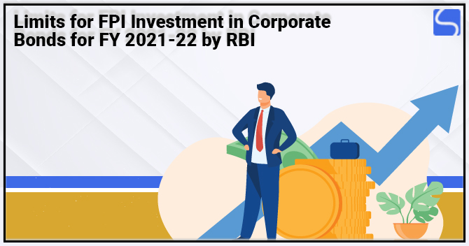 Limits for FPI Investment in Corporate Bonds for F.Y. 2021-22 by RBI