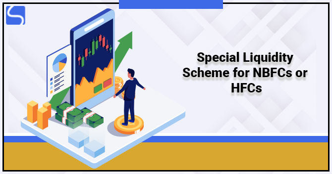 A Comprehensive Analysis on Special Liquidity Scheme for NBFCs or HFCs