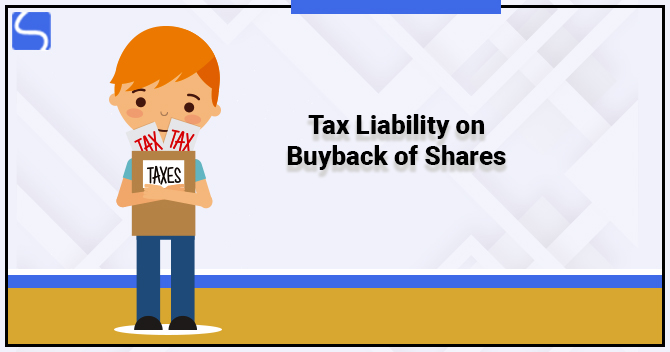 Tax Liability on Buyback of Shares
