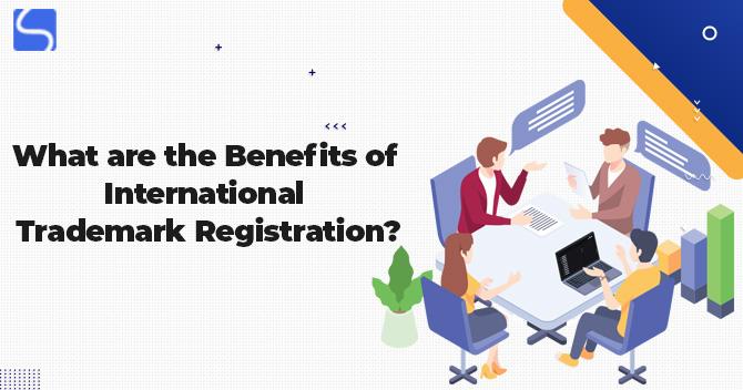 Benefits of International Trademark Registration
