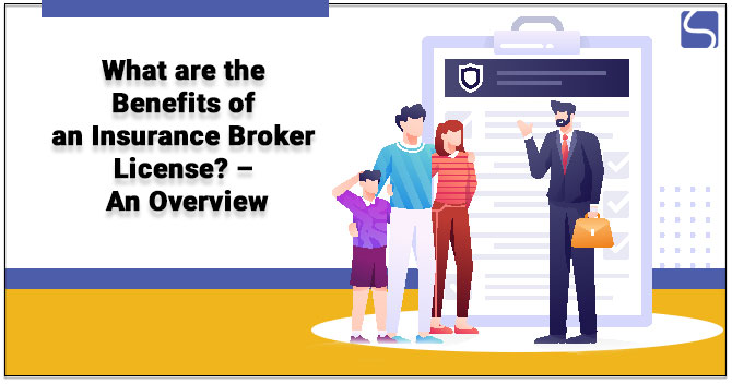What are the Benefits of an Insurance Broker License?