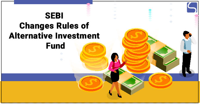 SEBI Changes Rules of Alternative Investment Fund