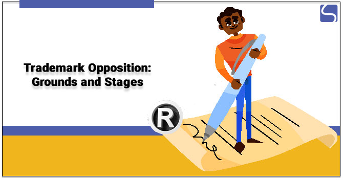 Trademark Opposition: Grounds and Stages