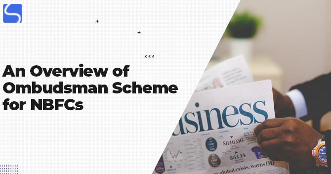 An Overview of Ombudsman Scheme for NBFCs