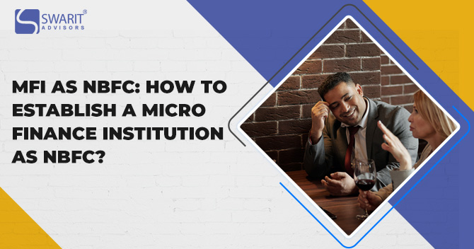 MFI as NBFC: How to Establish a Micro Finance Institution as NBFC?