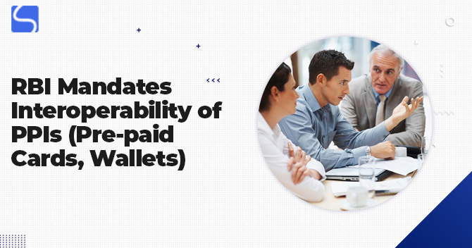 RBI Mandates Interoperability of PPIs (Pre-paid Cards, Wallets)