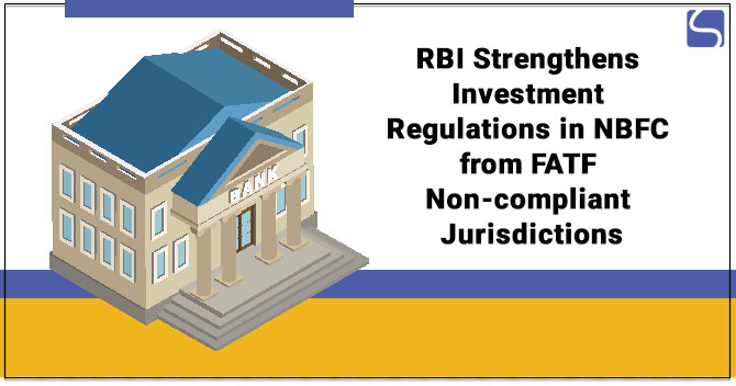 RBI Strengthens Investment Regulations in NBFC from FATF Non-compliant Jurisdictions