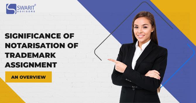 Notarisation of Trademark Assignment