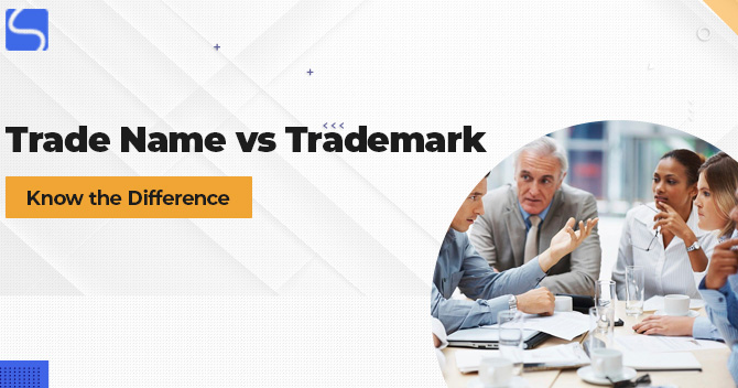 Trade Name vs Trademark- Know the Difference