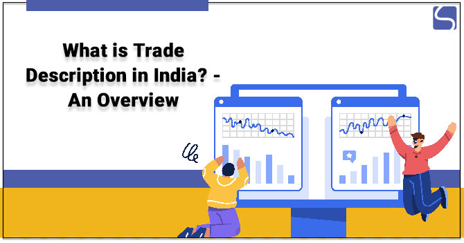 What is Trade Description in India? – An Overview