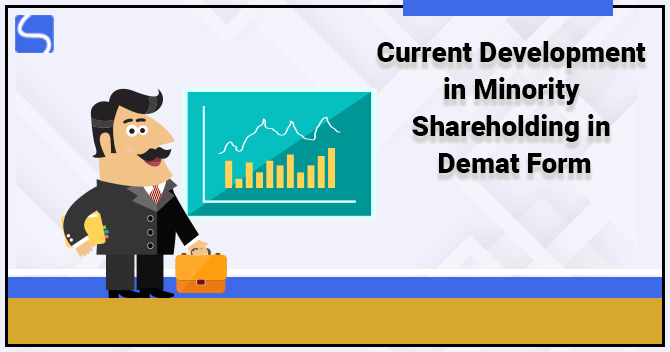Current Development in Minority Shareholding in Demat Form