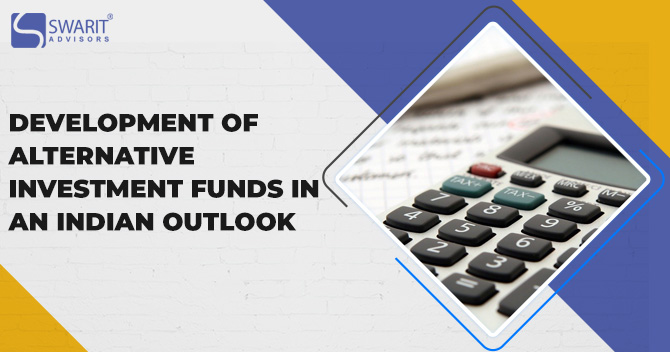Development of Alternative Investment Funds in an Indian Outlook