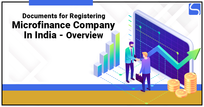 Documents for Registering Microfinance Company in India