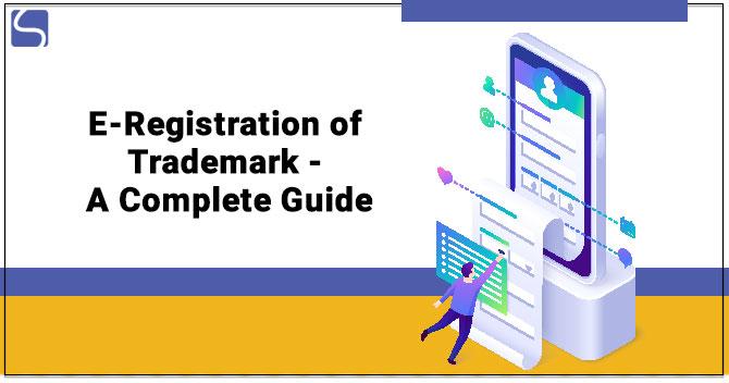 E-Registration of Trademark - A Complete Guide