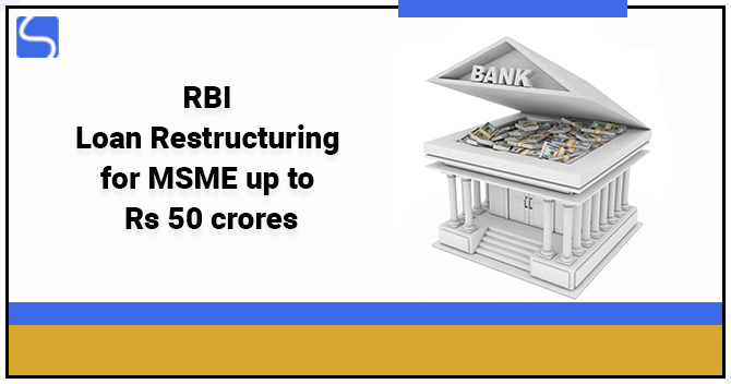 RBI Loan Restructuring for MSME up to Rs 50 crores