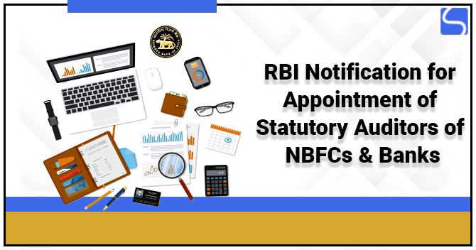 RBI Notification for Appointment of Statutory Auditors of NBFCs & Banks