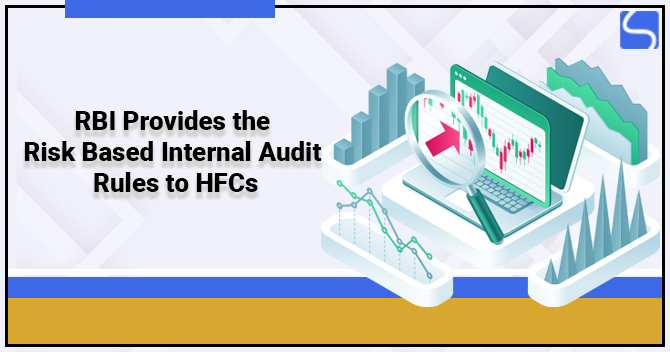 RBI Provides the Risk Based Internal Audit Rules to HFCs
