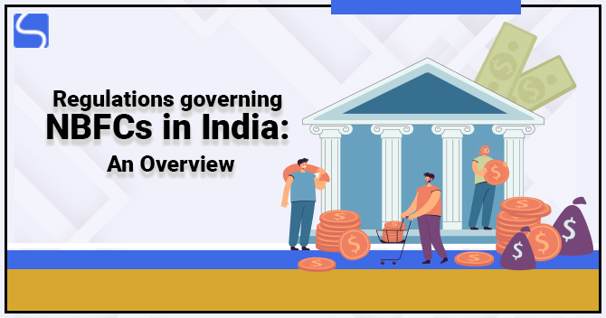 Regulations governing NBFCs in India: An Overview