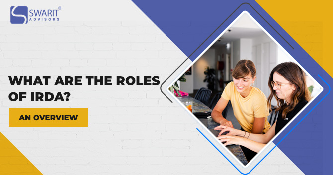 What are the Roles of IRDA? – An Overview