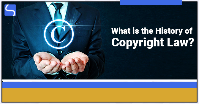 What is the History of Copyright Law?
