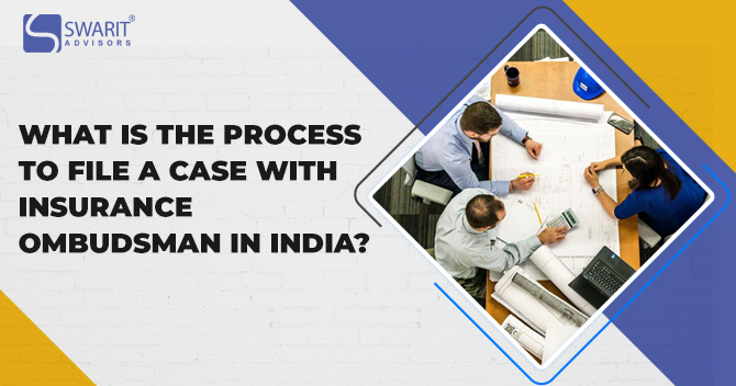 What is the Process to File a Case with Insurance Ombudsman in India?