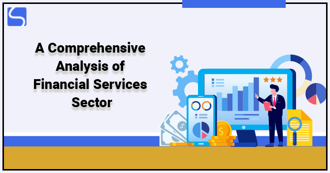 A Comprehensive Analysis of Financial Services Sector