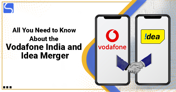All You Need to Know About the Vodafone India and Idea Merger