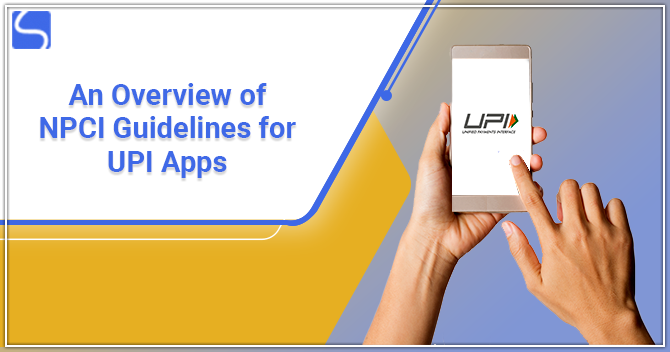 An Overview of NPCI Guidelines for UPI Apps
