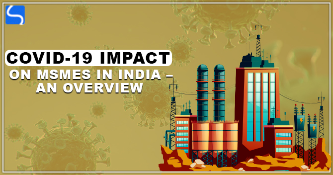 COVID-19 Impact on MSMEs in India – An Overview