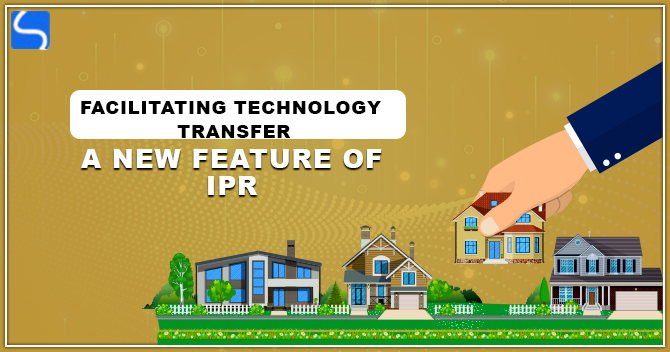 Facilitating Technology Transfer A New Feature of IPR
