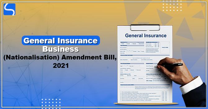 General Insurance Business (Nationalisation) Amendment Bill, 2021