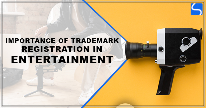 Importance of Trademark Registration in Entertainment Industry