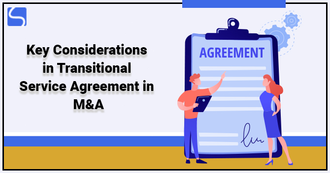 Key Considerations in Transitional Service Agreement in M&A