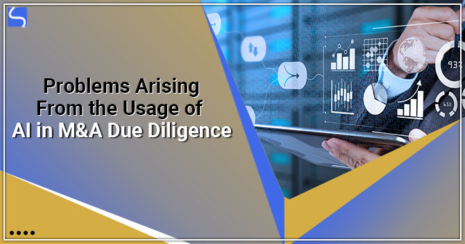 Problems Arising From the Usage of AI in M&A Due Diligence