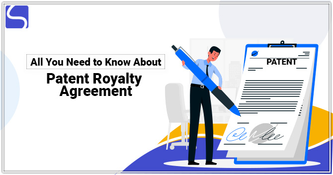 All You Need to Know About Patent Royalty Agreement