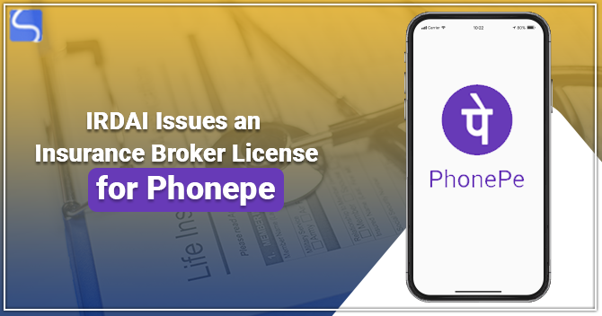 IRDAI Issues an Insurance Broker License for PhonePe
