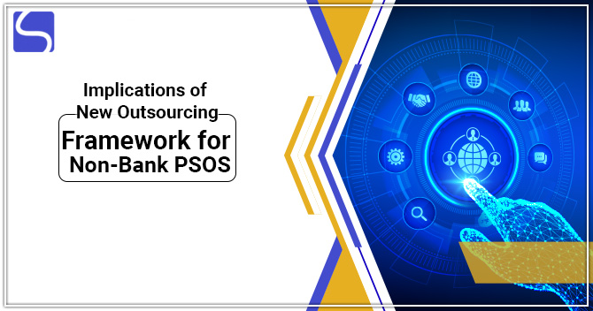 What are the Implications of the New Outsourcing Framework for Non-Bank PSOs?
